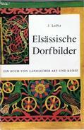 LEFFTZ J. Elsässische Dorfbilder Ein Buch Von Ländlicher Art Und Kunst - Bücher, Zeitschriften, Comics