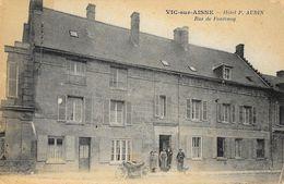 Vic-sur-Aisne - Hôtel P. Aubin, Rue De Fontenoy - Carte Non Circulée - Vic Sur Aisne