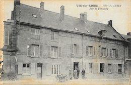 Vic-sur-Aisne - Hôtel P. Aubin, Rue De Fontenoy - Tampon Union Nationale Des Combattants - Carte Non Circulée - Vic Sur Aisne