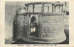Aquileia Basilica Repositario Degli Oli Sacri Sacre Oil Cellar Italy - Italia