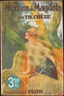 TH. Chèze - Myriam De Magdala - Bibliothèque Plon N° 88 - ( 1928 ) . - Bücher, Zeitschriften, Comics