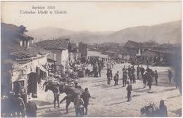 Macedonia - Skopje, Üsküb, Shkupi, Üsküp (Turkish Market) - Feldpost 1917 - Mazedonien