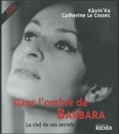 KAVIN KA ET CATHERINE LE COSSEC / DANS L OMBRE DE BARBARA / BIOGRAPHIE PHOTOGRAPHIES MUSIQUE CHANTEUSE / DONSPF 49 - Musica