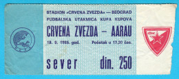 FCRED STAR : FC AARAU Switzerland - 1985. UEFA CUP Football Soccer Ticket Billet Foot Fussball Schweiz Suisse Swizzera - Eintrittskarten