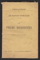 Pierre Nothomb Les Villes Assassinées Les Barbares En Belgique  Paris 1915 - Livres, BD, Revues