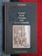 Le Tour De France Par Deux Enfants (G. Bruno) éditions Belin De 1977 - Books, Magazines, Comics
