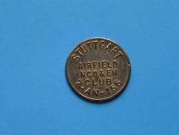 STUTTGART / AIRFIELD / NCO & EM / CLUB / 7-AN-155 ( For Grade, Please See Photo ) !! - Jetons & Médailles