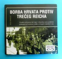 WW2 * THE STRUGGLE OF CROATS AGAINST THE THIRD REICH * Borba Hrvata Protiv Treceg Reicha * NDH Kroatien Croazia Croatie - Books