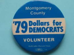 MONTGOMERY COUNTY  ' 79 Dollars For DEMOCRATS  VOLUNTEER ( Speld / Pin / Button ) John Hurson ( Please See Photo ) !! - Etats-Unis