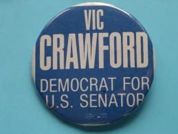 Vic CRAWFORD Democrat For U.S. SENATOR ( Speld / Pin / Button / Badge) ( Please See Photo ) !! - Other