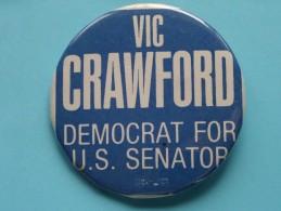Vic CRAWFORD Democrat For U.S. SENATOR ( Speld / Pin / Button / Badge) ( Please See Photo ) !! - Otros