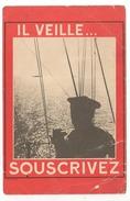 Carte Postale Propagande, 2eme Guerre Mondiale, Il Veille Souscrivez, Bons D'armement, Marine Nationale - France