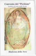 SANTINO  HOLY CARD -  MADONNA Della Neve (Gabbia Di Isola Della Scala) - Convento Del Perdono *** - Santini