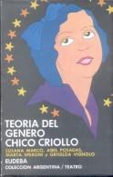 TEORIA DEL GENERO CHICO CRIOLLO LIBRO AUTORES SUSANA MARCO ABEL POSADAS MARTA SPERONI Y GRISELDA VIGNOLO TEATRO - Théâtre