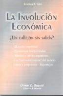 ESTEBAN B. GINI - LA INVOLUCION ECONOMICA - OSMAR D. BUYATTI LIBRERIA EDITORIAL AÑO 2000 178 PAGINAS - Economie & Business