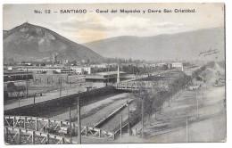 Chile - SANTIAGO - Canal Del Mapocho Y Cerro San Cristobal - Gallardo Hnos. Santiago N° 52 - Chile