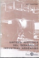 SINTESIS HISTORICA DEL DESARROLLO INDUSTRIAL ARGENTINO LIBRO AUTOR JOSE PANETTIERI MACCHI EDICIONES AÑO 1969 111 PAGINAS - Economie & Business