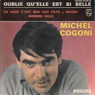 EP MICHEL COGONI    -- OUBLIE QU ELLE EST SI BELLE - Vinyl-Schallplatten