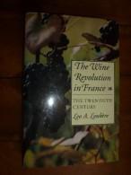 The Wine Revolution In France: The Twentieth Century – 1990 By Leo A. Loubere (Author) - Keuken, Gerechten En Wijnen