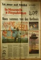 La Nouvelle République - 13-11-1989 - Suppl. 6 P. : Nous Sommes Tous Des Berlinois - [Berlin - Mur - Mauer - Wall] - Zeitungen