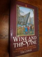 Wine And The Vine: An Historical Geography Of Viticulture And The Wine Trade - Keuken, Gerechten En Wijnen