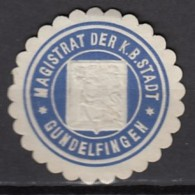 Siegelmarke Vignette Oblate: Gundelfingen, Magistrat Der K.B.Stadt - Stempel & Siegel