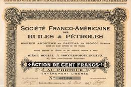 Action De 100 Francs Sté Franco-Américaine Des Huiles & Pétroles 1924  - 16 Coupons - N° 002.340 - Pétrole