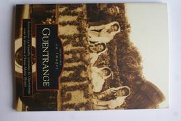 SU-17-013  : Mémoire En Images  Editions Sutton LIVRE DE CARTES POSTALES DE GUENTRANGE - France