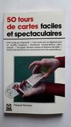 50 Tours De Cartes Faciles Et Spectaculaires., Pasqual Romano. - Livres, BD, Revues
