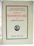 Francois De Curel. Suivi De Pages Inedites Et De L'histoire Du XIIe Fauteuil. - Biographien & Memoiren
