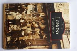SU-17-033  : Mémoire En Images  Editions Sutton LIVRE DE CARTES POSTALES DU CANTON LONGNY ET SON CANTON - France
