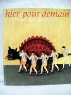 Hier Pour Demain. Arts, Traditions Et Patrimoine. - Bücher, Zeitschriften, Comics