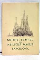 Sühne-Tempel Der Heiligen Familie. - Architektur