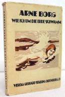 Wie Ich Um Die Erde Schwamm. Arne Borg. Übers. Aus D. Schwed. Von Willy Meisl - Libros, Revistas, Cómics