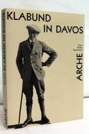 Klabund In Davos: Texte, Bilder, Dokumente. - Libros, Revistas, Cómics