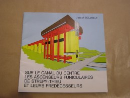 SUR LE CANAL DU CENTRE Ascenseurs Funiculaires Régionalisme Hainaut Strépy Thieu Houdeng Aimeries Voie Naviguable Bateau - Belgium