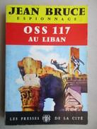 """OSS.117 Au Liban  (Jean Bruce) éditions Les Presses De La Cité De 1962  """"OSS.117"""" - OSS117"""