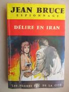 """Délire En Iran  (Jean Bruce) éditions Les Presses De La Cité De 1963  """"OSS.117"""" - OSS117"""