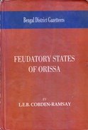 INDIA - BOOK ON RESEARCH WORK - FEUDATORY STATES OF ORISSA - L E B COBDEN-RAMSAY - RARE AND SCARCE - History