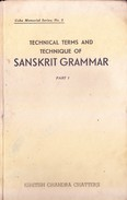 INDIA - OLD, RARE AND ANTIQUE BOOK - TECHNICAL TERMS AND TECHNIQUE OF SANSKRIT GRAMMER - PART I - English Language/ Grammar