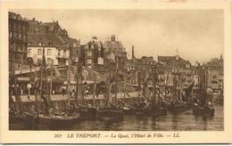 LE TREPORT - Le Quai, L'Hôtel De Ville - Le Treport