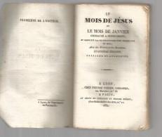 Religion Missel Bible Le Mois De Jésus - Janvier - Imp Péisse Lyon - Date De 1832 - ... ((*_*)) .. Modèle Pas Courant !! - Religion & Esotericism