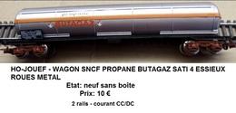 HO-JOUEF - WAGON SNCF PROPANE BUTAGAZ SATI 4 ESSIEUX ROUES METAL - Wagons Marchandises