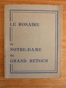Le Rosaire De Notre-Dame Du Grand Retour - Religion & Esotérisme
