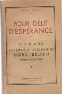Militaria Pour Délit D'espérance Deux Ans à Buchenwald-Pennemüde DORA BELSEN Imprimérie Hérissey Evreux - Livres
