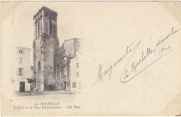 17 - LA ROCHELLE - L'Eglise Et La Tour St Sauveur - Voyagée 1900 - BE - La Rochelle