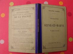 Géographie Du Département De Seine-et-Marne. Joanne. Hachette.  1898. Gravures + Carte Dépliable - 1801-1900
