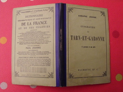 Géographie Du Département De Tarn-et Garonne. Joanne. Hachette.  1905. Gravures + Carte Dépliable - 1901-1940