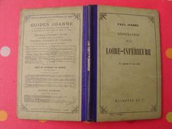 Géographie Du Département De La Loire-inférieure (atlantique). Joanne. Hachette. 1907. Gravures + Carte Dépliable - Books, Magazines, Comics