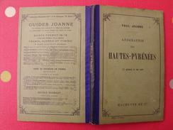 Géographie Du Département Des Hautes-Pyrénées. Joanne. Hachette. 1907. Gravures + Carte Dépliable - 1901-1940